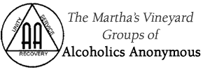 The Martha's Vineyard Groups of Alcoholics Anonymous